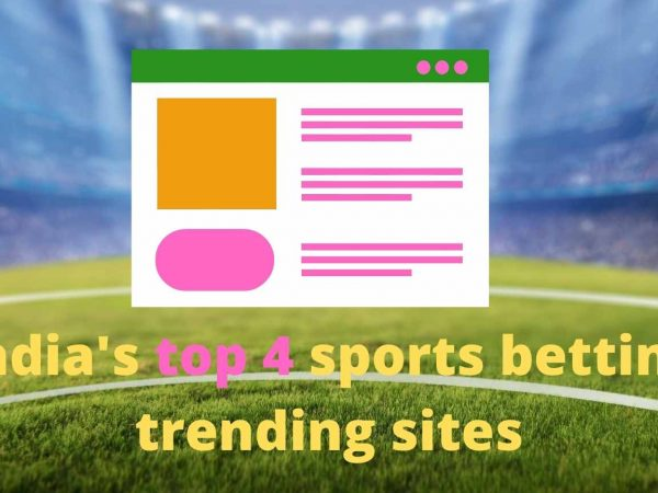 India's top 4 sports betting trending sites